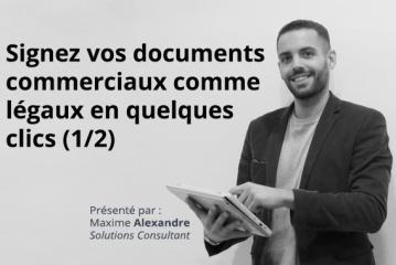 Signez vos documents commerciaux comme légaux en quelques clics (1/2)